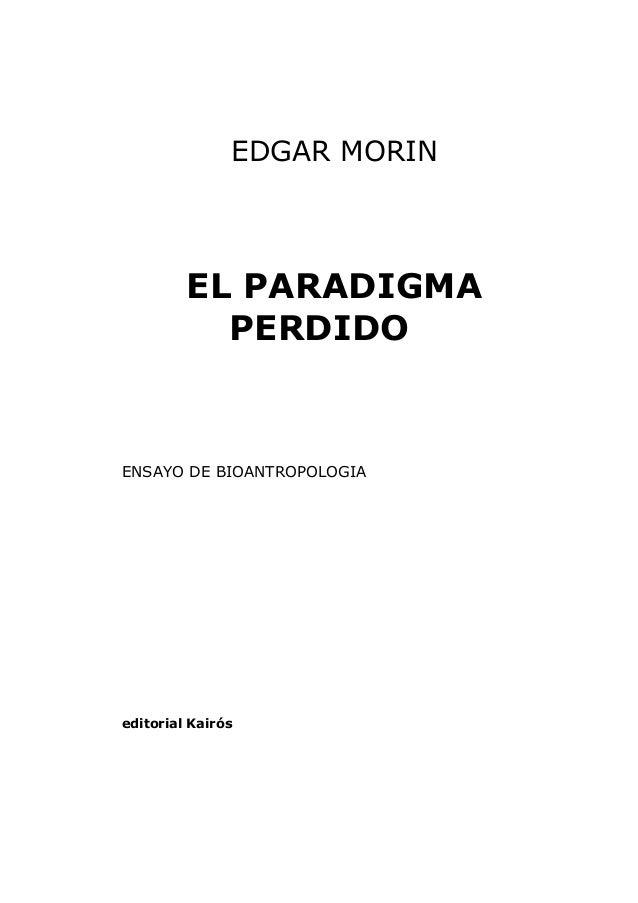 EDGAR MORIN EL PARADIGMA PERDIDO ENSAYO DE BIOANTROPOLOGIA editorial Kairós