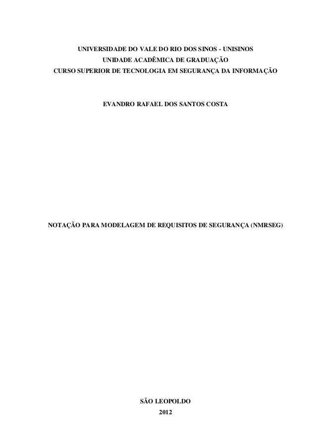 UNIVERSIDADE DO VALE DO RIO DOS SINOS - UNISINOS UNIDADE ACADÊMICA DE GRADUAÇÃO CURSO SUPERIOR DE TECNOLOGIA EM SEGURANÇA ...