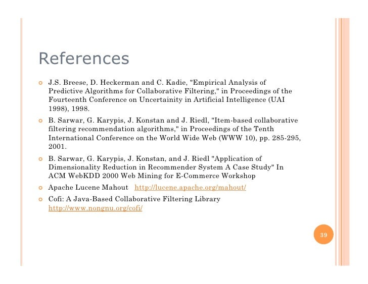 """References    J.S. Breese, D. Heckerman and C. Kadie, """"Empirical Analysis of      Predictive Algorithms for Collaborativ..."""