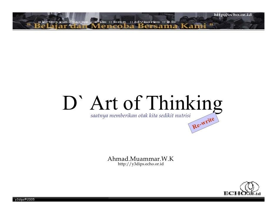 D` Art of Thinking                  saatnya memberikan otak kita sedikit nutrisi                                          ...