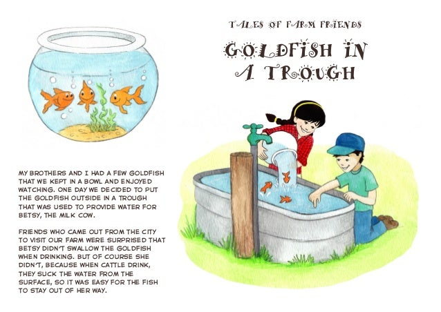 TALES OF FARM FRIENDS GOLDFISH IN A TROUGH My brothers and I had a few goldfish that we kept in a bowl and enjoyed watchin...