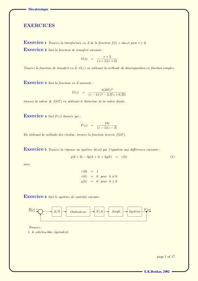MecatroniqueEXERCICESExercice 1       Trouvez la transform´e en Z de la fonction f (t) = sin ωt pour t ≥ 0.               ...