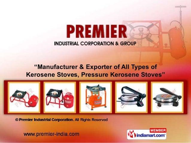 """""""Manufacturer & Exporter of All Types ofKerosene Stoves, Pressure Kerosene Stoves"""""""