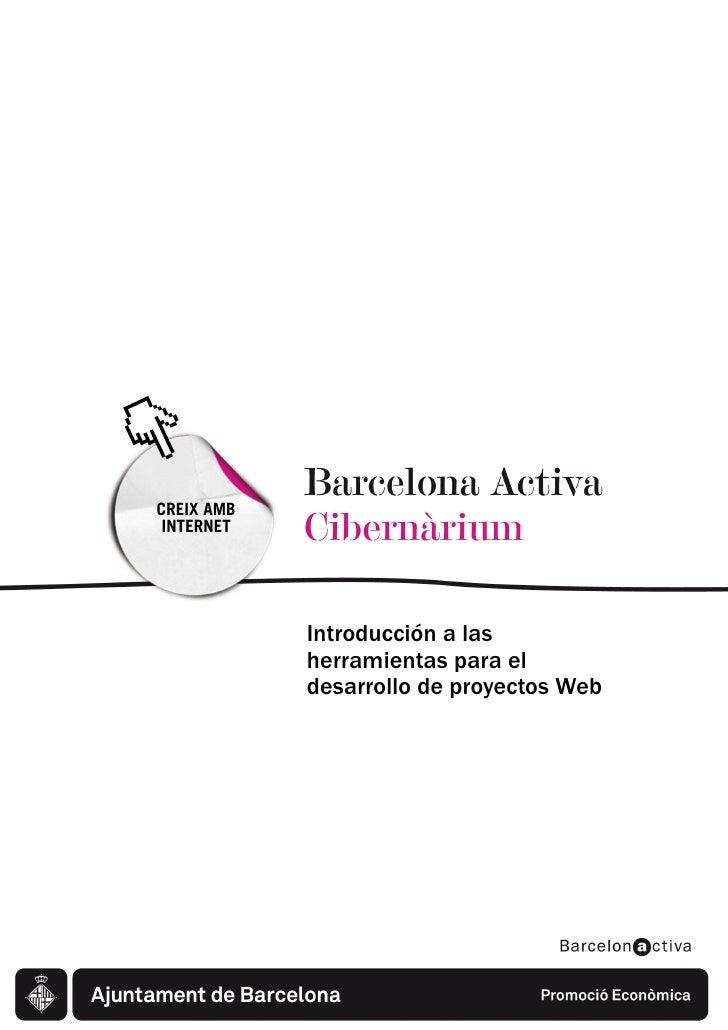 CREIX AMB INTERNET            Introducción a las            herramientas para el            desarrollo de proyectos Web