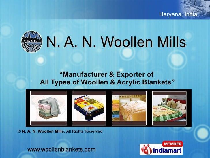 "N. A. N. Woollen Mills "" Manufacturer & Exporter of  All Types of Woollen & Acrylic Blankets"" ©  N. A. N. Woollen Mills , ..."