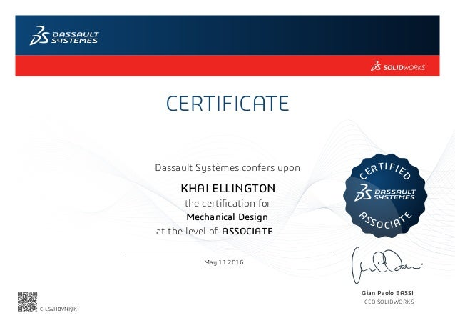 CERTIFICATE Gian Paolo BASSI CEO SOLIDWORKS Dassault Systèmes confers upon the certification for C ERTIFIE D A SSOCIAT E a...
