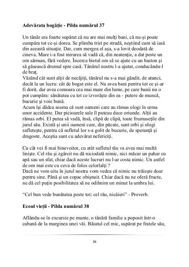 36 Adevărata bogăţie - Pilda numărul 37 Un tânăr era foarte supărat că nu are mai mulţi bani, că nu-şi poate cumpăra tot c...