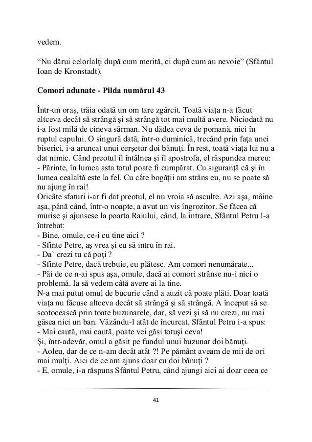 """41 vedem. """"Nu dărui celorlalţi după cum merită, ci după cum au nevoie"""" (Sfântul Ioan de Kronstadt). Comori adunate - Pilda..."""