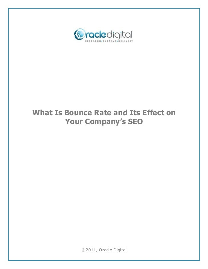 What Is Bounce Rate and Its Effect on        Your Company's SEO            ©2011, Oracle Digital