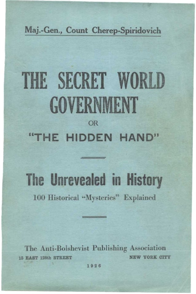"""Maj.-Gen., Count Cherep-Spiridovich THE SECRET WORLD GOVERN ENT OR """"THE HIDDEN HAND"""" The Unrevealed in History 100 Histori..."""