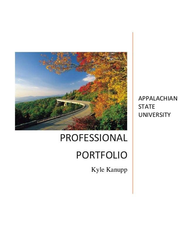 PROFESSIONAL PORTFOLIO Kyle Kanupp APPALACHIAN STATE UNIVERSITY