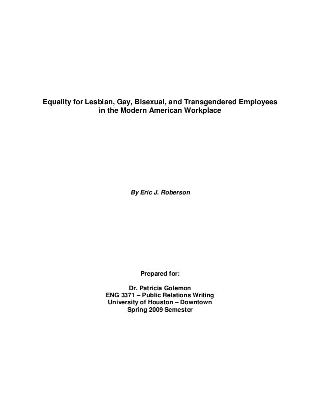 Equality for Lesbian, Gay, Bisexual, and Transgendered Employees in the Modern American Workplace By Eric J. Roberson Prep...