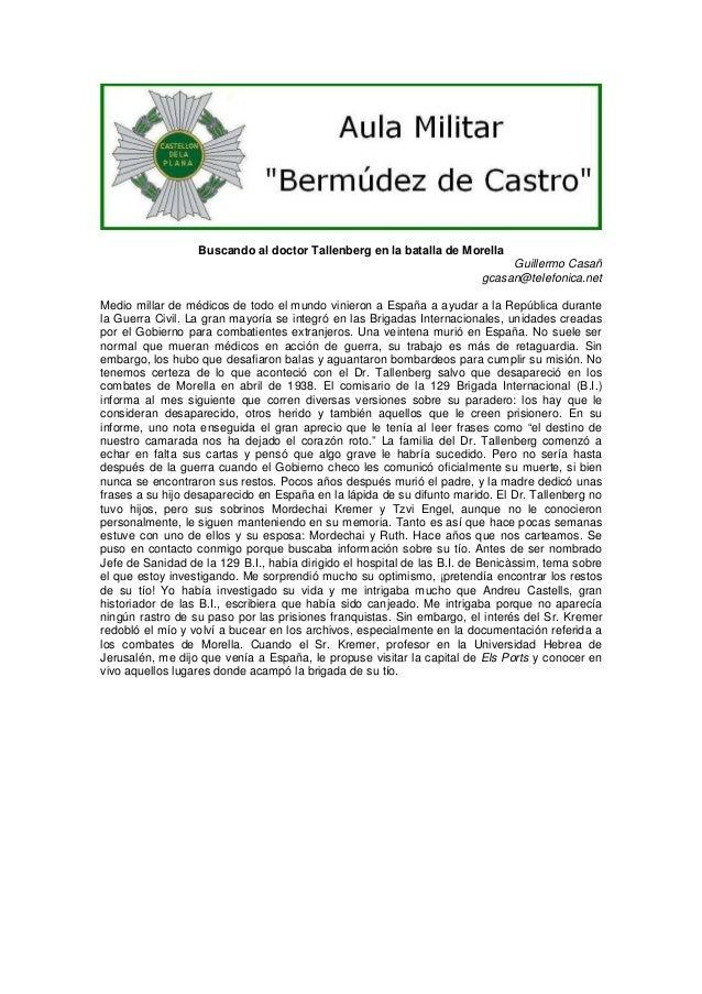 Buscando al doctor Tallenberg en la batalla de Morella Guillermo Casañ gcasan@telefonica.net Medio millar de médicos de to...