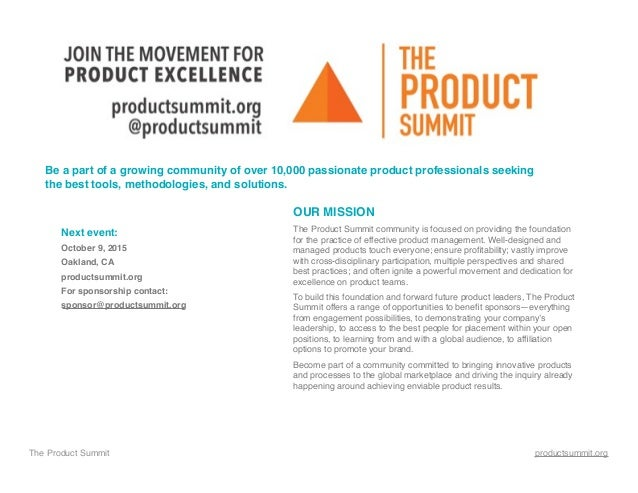 The Product Summit productsummit.org OUR MISSION The Product Summit community is focused on providing the foundation for t...
