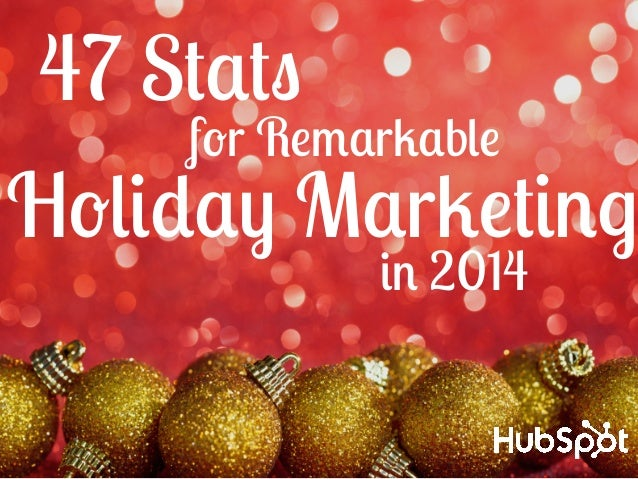47 Stats  for Remarkable  Holiday Marketing  in 2014