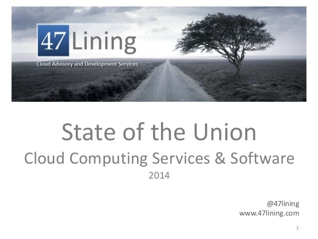 State of the Union Cloud Computing Services & Software 2014 @47lining www.47lining.com 1