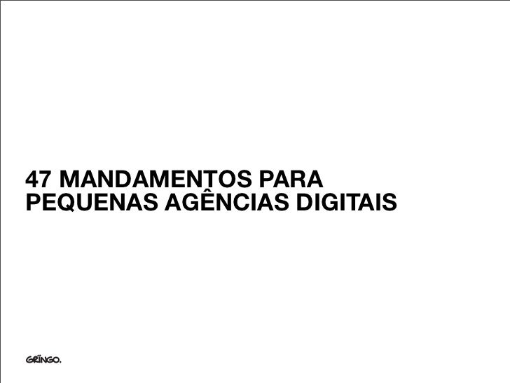 47 MANDAMENTOS PARA PEQUENAS AGÊNCIAS DIGITAIS