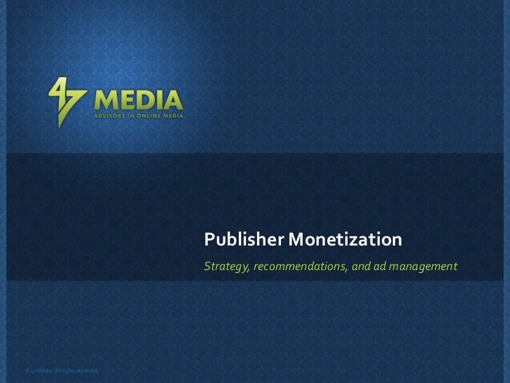 Strategy, recommendations, and ad management Publisher Monetization