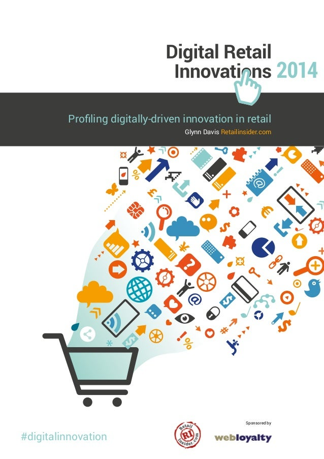 Glynn Davis Retailinsider.com Sponsored by Profiling digitally-driven innovation in retail #digitalinnovation