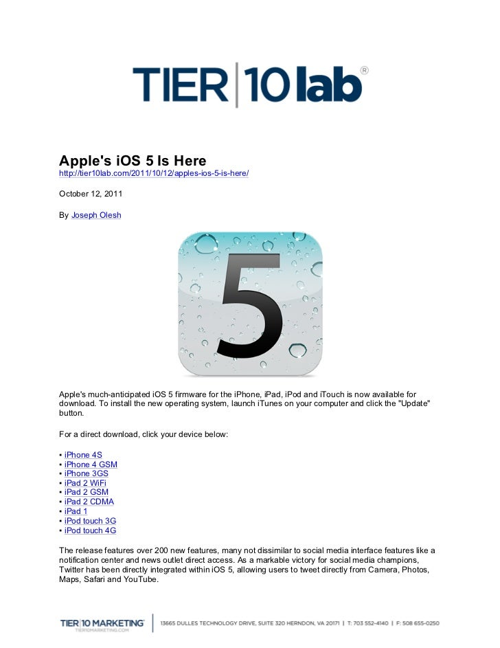 Apples iOS 5 Is Herehttp://tier10lab.com/2011/10/12/apples-ios-5-is-here/October 12, 2011By Joseph OleshApples much-antic...