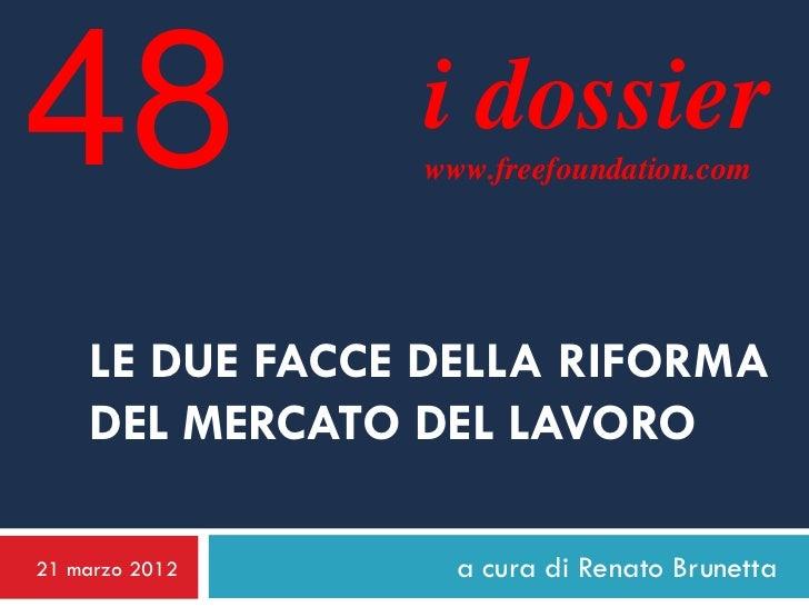 48              i dossier                www.freefoundation.com    LE DUE FACCE DELLA RIFORMA    DEL MERCATO DEL LAVORO21 ...