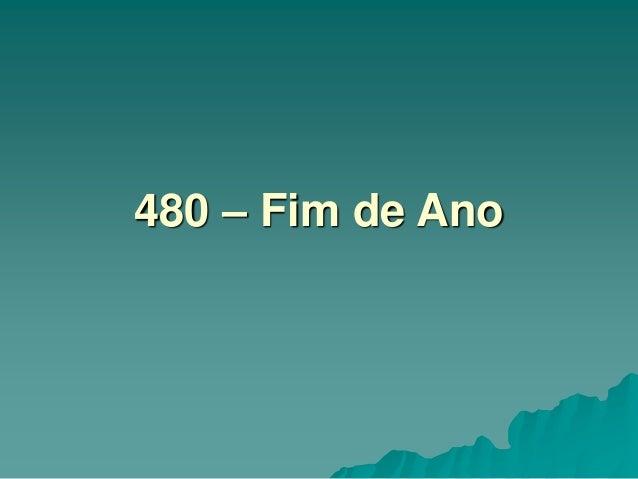 480 – Fim de Ano