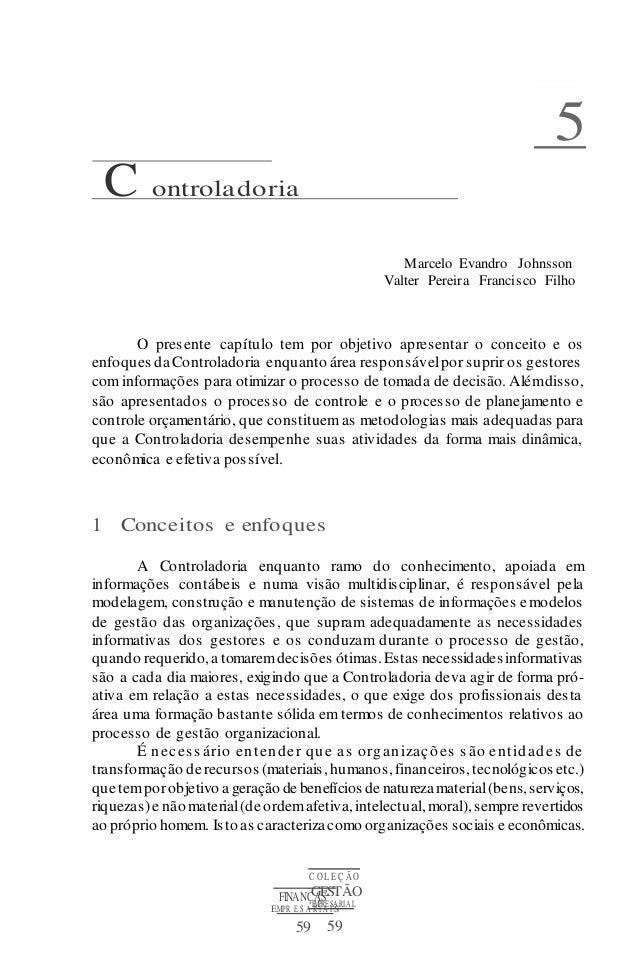 C OL E Ç ÃO GESTÃO EMPRESARIAL 59 FINANÇAS EMPR E S A R I A I S 59 C ontroladoria 5 Marcelo Evandro Johnsson Valter Pereir...