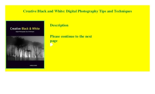 creative black and white digital photography tips and techniques