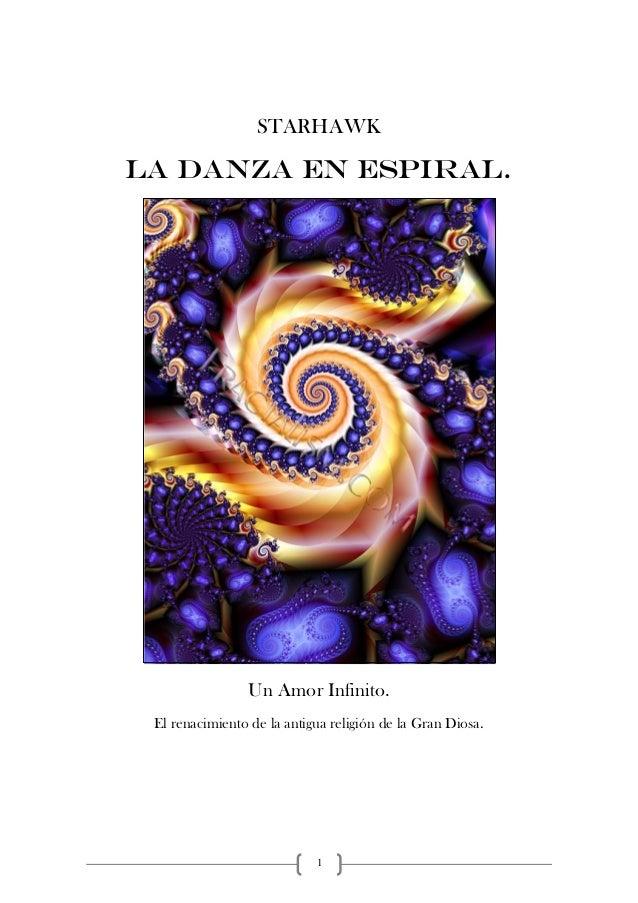 STARHAWKLA DANZA EN ESPIRAL.                 Un Amor Infinito. El renacimiento de la antigua religión de la Gran Diosa.   ...