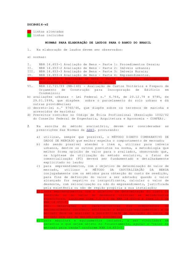 DOC#4816-v2 || linhas alteradas || linhas incluidas NORMAS PARA ELABORAÇÃO DE LAUDOS PARA O BANCO DO BRASIL 1. Na elaboraç...