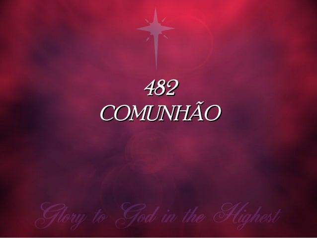 482482 COMUNHÃOCOMUNHÃO