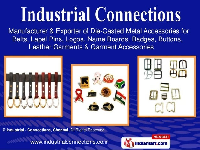 www.industrialconnections.co.in © Industrial - Connections, Chennai, All Rights Reserved Manufacturer & Exporter of Die-Ca...
