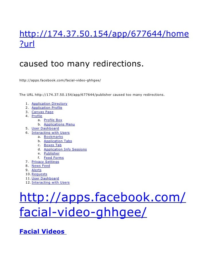 http://174.37.50.154/app/677644/home ?url  caused too many redirections. http://apps.facebook.com/facial-video-ghhgee/    ...