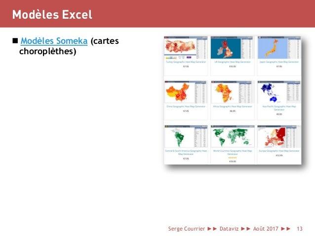 Modèles Excel  Modèles Someka (cartes choroplèthes) Serge Courrier ►► Dataviz ►► Août 2017 ►► 13