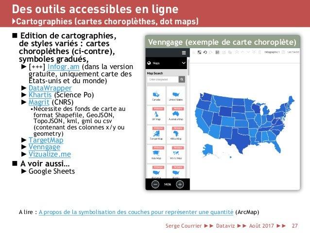 Des outils accessibles en ligne }Cartographies (cartes choroplèthes, dot maps)  Edition de cartographies, de styles varié...