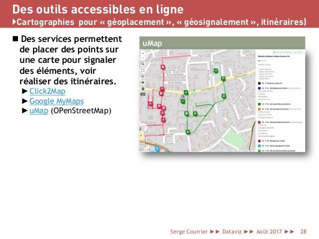 Des outils accessibles en ligne }Cartographies pour « géoplacement », « géosignalement », itinéraires)  Des services perm...