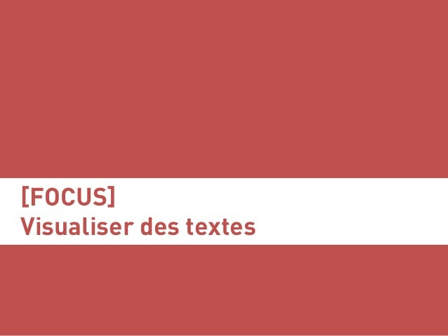 [FOCUS] Visualiser des textes Serge Courrier ►► Dataviz ►► Août 2017 ►► 58