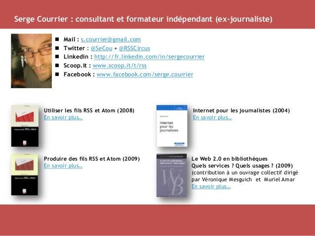 Serge Courrier : consultant et formateur indépendant (ex-journaliste)  Mail : s.courrier@gmail.com  Twitter : @SeCou + @...