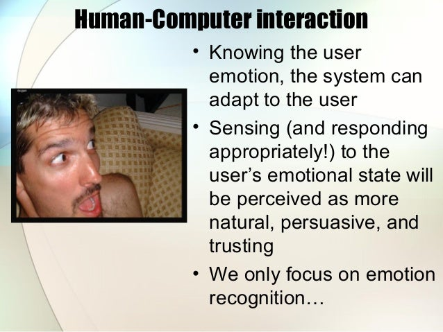 emotion recognition of facial expressions and hand gestures In this paper we present a multimodal approach for the recognition of eight emotions our approach integrates information from facial expressions, body movement and gestures and speech we trained and tested a model with a bayesian classifier, using a multimodal corpus with eight emotions and ten.