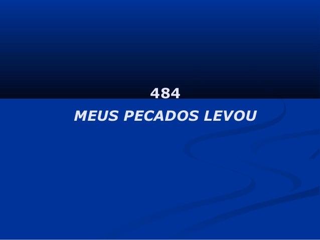 484 MEUS PECADOS LEVOU
