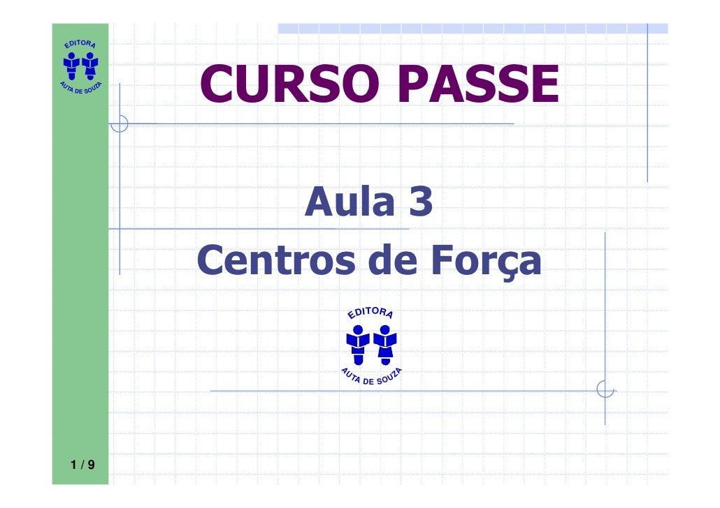 ITORA     ED     UT                A   CURSO PASSE A       A D E S OU Z                            Aula 3                 ...