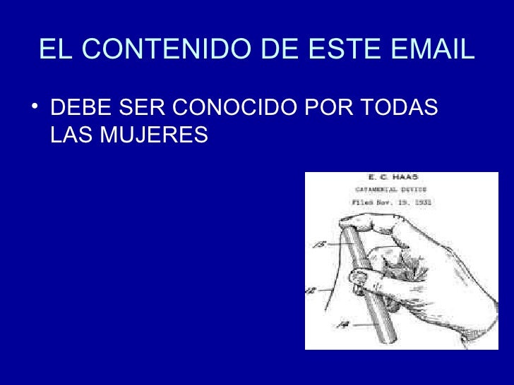 EL CONTENIDO DE ESTE EMAIL <ul><li>DEBE SER CONOCIDO POR TODAS LAS MUJERES </li></ul>
