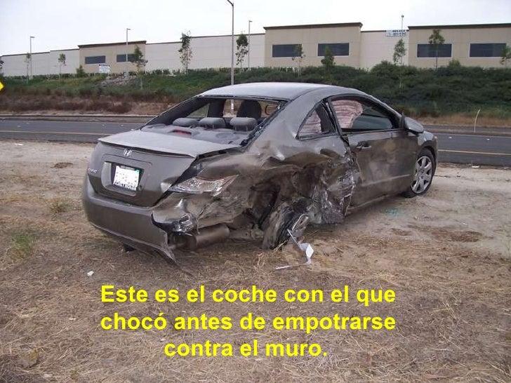 Este es el coche con el que chocó antes de empotrarse contra  el muro.