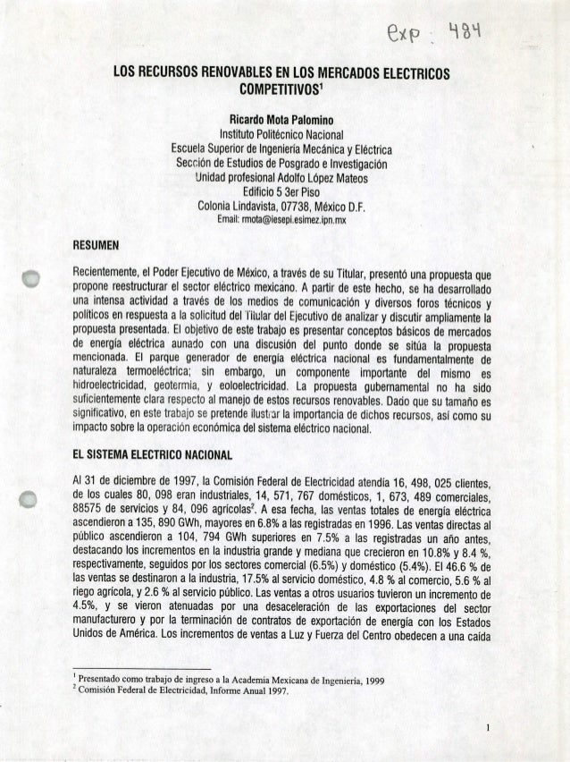 LOS RECURSOS RENOVABLES EN LOS MERCADOS ELECTRICOS COMPETITIVOS1 Ricardo Mota Palomino Instituto Politécnico Nacional Escu...