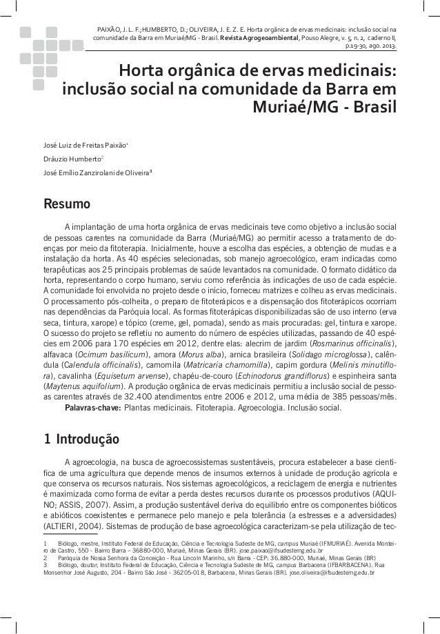 PAIXÃO, J. L. F.;HUMBERTO, D.; OLIVEIRA, J. E. Z. E. Horta orgânica de ervas medicinais: inclusão social na comunidade da ...