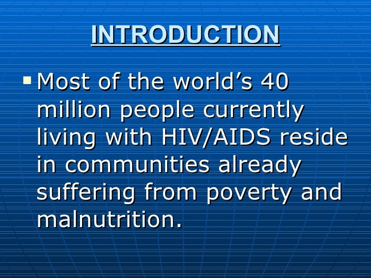 hiv and nutrition Read about hiv and aids hiv is a virus most commonly caught by having unprotected sex or sharing infected needles and other injecting equipment.