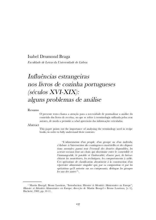 Isabel Drumond Braga Faculdade de Letras da Universidade de Lisboa Influências estrangeiras nos livros de cozinha portugue...