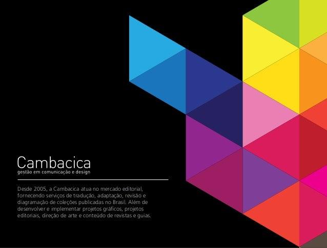 Desde 2005, a Cambacica atua no mercado editorial, fornecendo serviços de tradução, adaptação, revisão e diagramação de co...