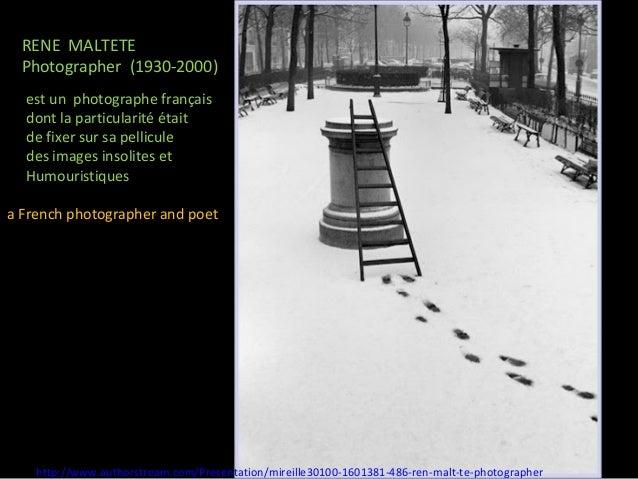 RENE MALTETE  Photographer (1930-2000)  est un photographe français  dont la particularité était  de fixer sur sa pellicul...