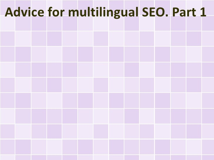 Advice for multilingual SEO. Part 1